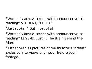 """*Words fly across screen with announcer voice reading* STUDENT, """"CHILD,"""""""