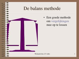De balans methode
