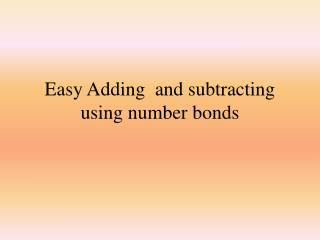 Easy Adding  and subtracting using number bonds