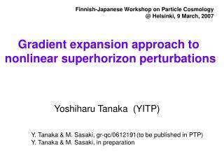 Yoshiharu Tanaka  (YITP)