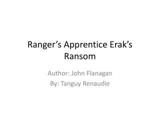 Ranger's Apprentice Erak's Ransom