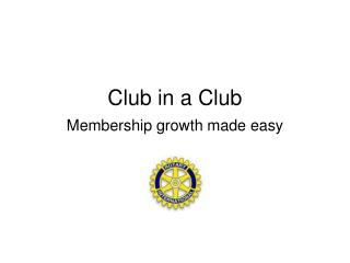 Club in a Club Membership growth made easy