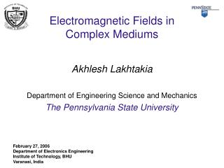 Electromagnetic Fields in  Complex Mediums