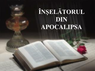 ÎNŞELĂTORUL DIN APOCALIPSA