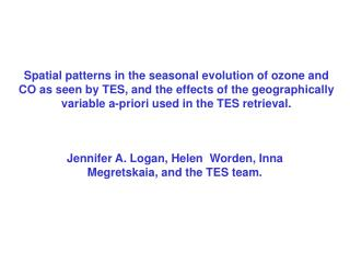 Jennifer A. Logan, Helen  Worden, Inna Megretskaia, and the TES team.