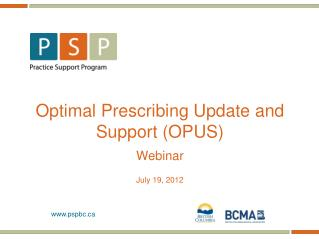 Optimal Prescribing Update and Support (OPUS)