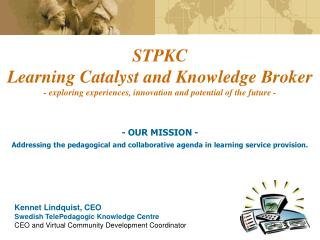 - OUR MISSION - Addressing the pedagogical and collaborative agenda in learning service provision.