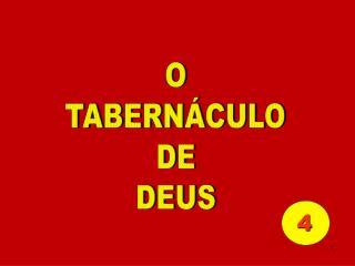 O TABERN�CULO DE DEUS