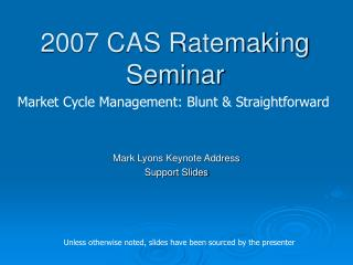 2007 CAS Ratemaking Seminar