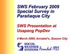 SWS February 2009 Special Survey in Para aque City  SWS Presentation at Usapang PopDev  4 March 2009, Annabel s, Quezon