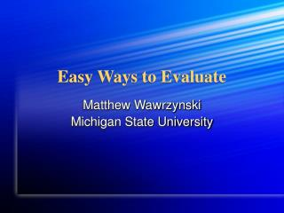 Easy Ways to Evaluate