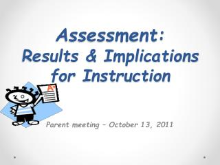 Assessment: Results & Implications for Instruction