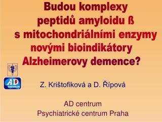 Z. Krištofiková a D. Řípová AD centrum  Psychiatrické centrum Praha