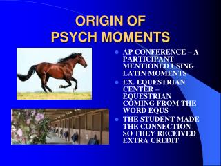 ORIGIN OF  PSYCH MOMENTS