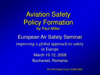 Aviation Safety  Policy Formation by Paul Miller