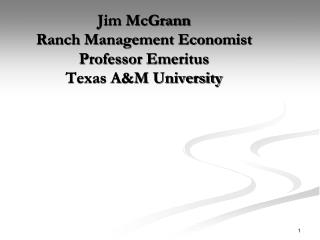 Jim McGrann Ranch Management Economist Professor Emeritus  Texas AM University