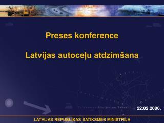 Preses konference Latvijas autoceļu atdzimšana
