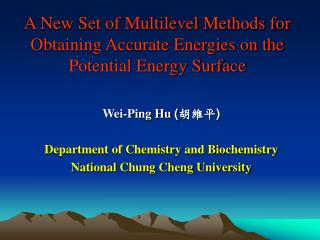 A New Set of Multilevel Methods for Obtaining Accurate Energies on the Potential Energy Surface