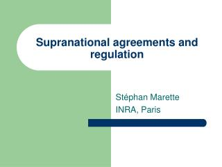 Supranational agreements and regulation