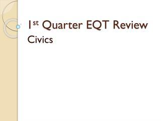 1 st  Quarter EQT Review