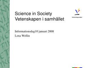 Science in Society Vetenskapen i samhället