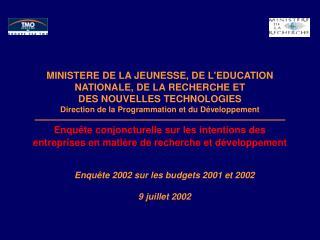 Enquête 2002 sur les budgets 2001 et 2002 9 juillet 2002