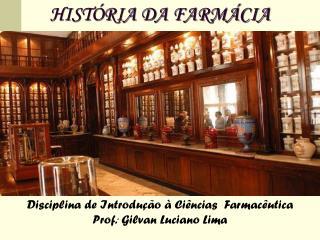 HISTÓRIA DA FARMÁCIA