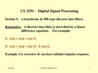 CS 3291 :  Digital Signal Processing Section 5:   z-transforms & IIR-type discrete time filters