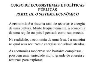CURSO DE ECOSSISTEMAS E POLÍTICAS PÚBLICAS  PARTE III. O SISTEMA ECONÔMICO