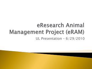 eResearch Animal Management Project ( eRAM )