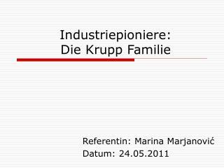 Industriepioniere: Die Krupp Familie
