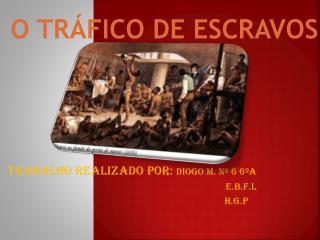 O TRÁFICO DE ESCRAVOS