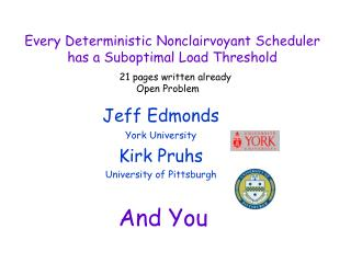Jeff Edmonds York University Kirk Pruhs  University of Pittsburgh