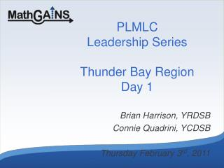 PLMLC Leadership Series Thunder Bay Region Day 1