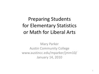 Preparing Students  for Elementary Statistics  or Math for Liberal Arts