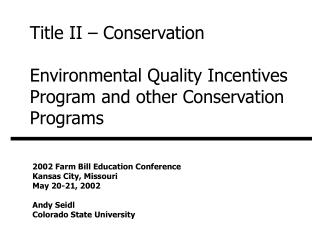 Title II – Conservation Environmental Quality Incentives Program and other Conservation Programs