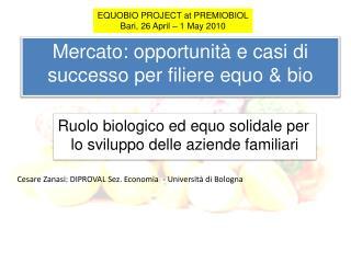 Mercato: opportunità e casi di successo per filiere  equo & bio