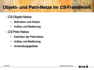 Objekt- und Petri-Netze im  CS -Framework