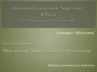 """Istituto d'Istruzione Superiore """" R.Piria """" Liceo Scientifico,  Rosarno  (RC)"""
