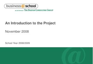 An Introduction to the Project  November 2008