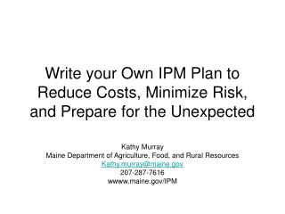 Write your Own IPM Plan to Reduce Costs, Minimize Risk, and Prepare for the Unexpected