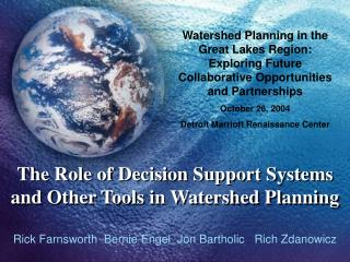 The Role of Decision Support Systems and Other Tools in Watershed Planning