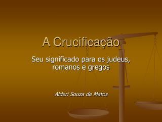 A Crucificação