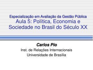 Carlos Pio Inst. de Rela��es Internacionais Universidade de Bras�lia