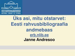 Üks asi, mitu otstarvet: Eesti rahvusbibliograafia andmebaas erb.nlib.ee