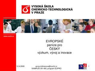 EVROPSKÉ peníze pro  ČESKÝ výzkum, vývoj a inovace