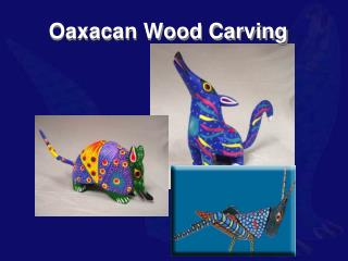 Oaxacan Wood Carving