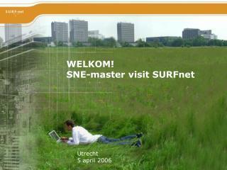 WELKOM! SNE-master visit SURFnet