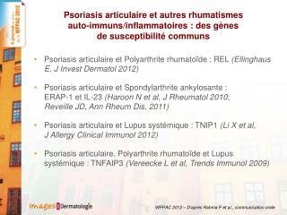 Psoriasis articulaire et Polyarthrite rhumato�de : REL  (Ellinghaus E, J Invest Dermatol 2012)