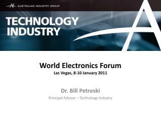 World Electronics Forum Las Vegas, 8-10 January 2011